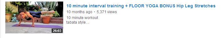 10 minute interval training FLOOR YOGA BONUS Hip Leg Stretches