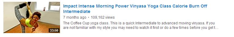 Impact Intense Morning Power Vinyasa Yoga Class Calorie Burn Off Intermediate