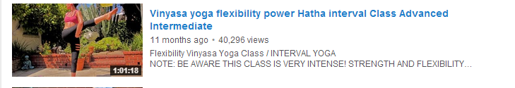 Vinyasa yoga flexibility power Hatha interval Class Advanced Intermediate